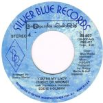 EDDIE HOLMAN YOU'RE MY LADY (RIGHT OR WRONG) SILVER BLUE RECORDS